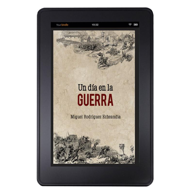 Un día en la Guerra - Miguel Rodríguez Echeandía